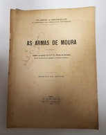 BEJA - MOURA - MONOGRAFIAS - « As Armas De Moura» (Autor: Vila Nova De Vasconcellos  -  1929 ) - Livres, BD, Revues
