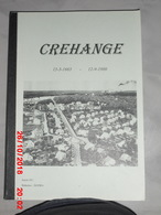 Généalogie Livre Reconstitution Des Familles De CREHANGE 1665 1900 Secteur Saint Avold, Morhange Et Faulquemont - Altre Collezioni