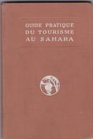 GUIDE PRATIQUE DU TOURISME AU SAHARA  1931 - Livres, BD, Revues