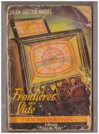 Fleuve Noir Anticipation N° 17. Frontières Du Vide. Jean Gaston VANDEL. Brantonne. - Fleuve Noir