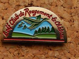Pin's - GOLF CLUB DE ROUGEMONT LE CHATEAU - TERRITOIRE DE BELFORT 90 - Golf