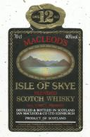 étiquette De Whisky , MACLEOD'S, ISLE OF SKYE , 12 Years Old, Blended Scotch Whisky - Whisky
