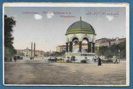 CONSTANTINOPLE FONTAINE GUILLAUME II ET L'HIPPODROME ISTANBUL UNUSED - Turchia