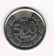 &  LIBANON  500  LIVRES  2012 - Liban