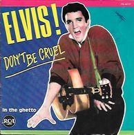 45 T ELVIS PRESLEY ** DON'T BE CRUEL - Collector's Editions