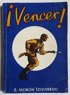 LIVRE - ESPAGNE - I VENCER ! - BREVIARO DEL SOLDADO Y DE LOS MANDOS INFERIORES - S. MORON IZQUIERDO - 1975 - Books