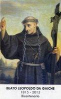 Santino BEATO LEOPOLDO DA GAICHE (Giovanni Croci), Bicentenario 1815 2015 - PERFETTO P83 - Religione & Esoterismo