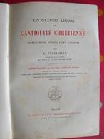 Les Grandes Leçons De L'antiquité Chrétienne. A. Pelissier. Dumoulin, Paris, 1890. Jolie Reliure - Livres, BD, Revues