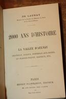 """Rare ! """"2000 Ans D'Histoire - La Vallée D'Aulnay - Châtenay, Sceaux, Fontenay-aux-Roses, Bagneux, Jean De Launay 1899"""" - Ile-de-France"""