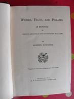 Words Facts And Phrases. Dictionary. Eliezer Edwards. Lippincott, Philadelphia, Sd ( 1900) - Language Study