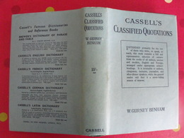 Cassell's Classified Quotations. Gurney Benham. Cassell Company 1946 - Linguistique