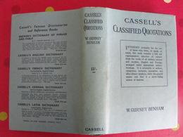 Cassell's Classified Quotations. Gurney Benham. Cassell Company 1946 - Language Study