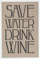 NL.- SAVE WATER DRINK WINE -. Kaart Zonder Envelop. - Postkaarten