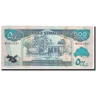 Billet, Somaliland, 500 Shillings = 500 Shilin, 2011, KM:6h, TTB - Somalie