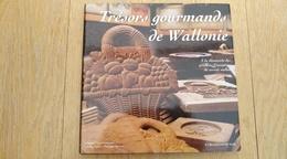 Trésors Gourmands De Wallonie. Trappistes, Bières, Orval, Chimay, Pèkèt, Maitrank, Dinant... - Culture