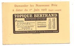 Buvard 1918 Produits Pharmaceutiques -LABORATOIRES BELLECOURT à LYON -TOPIQUE BERTRAND Vesicatoire Imp A.WATON St ETIENN - Chemist's