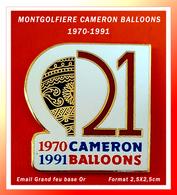 SUPER PIN'S MONTGOLFIERES : CAMERON-BALLOONS 1970/1991 Le Plus Grand Fabriquant De BALLONS BRISTOL, émail Grand Feu Or - Airships