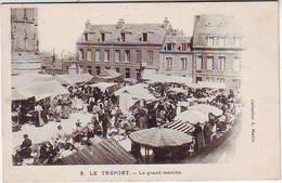 76. LE TREPORT . LE GRAND MARCHE . ANIMEE - Le Treport