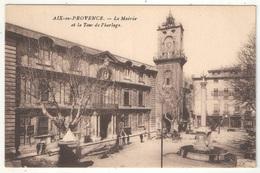 13 - AIX-EN-PROVENCE - La Mairie Et La Tour De L'horloge - Aix En Provence
