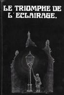 Le Triomphe De L'éclairage. Avec Complément. Exposition à Bouvignes En 1987. Dinant - Culture