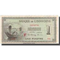 Billet, FRENCH INDO-CHINA, 1 Piastre, Undated (1945), KM:76c, TTB - Indochina