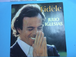 JULIO IGLESIAS -FIDELE-DISQUE 45 T - Sonstige - Spanische Musik