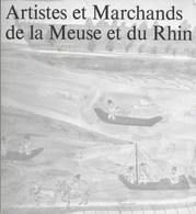 Artistes Et Marchands De La Meuse Et Du Rhin. Exposition Huy En 1972 - Culture