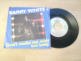 Barry White - Don T Make Me Wait Too Long - 1976 - 45 Rpm - Maxi-Single