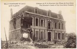 BILLY MONTIGNY - Ruines Du Chateau Du Directeur Des Mines De Courrières - Guerre 14/18 - France