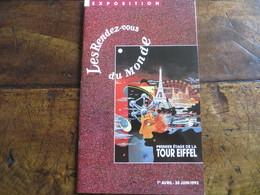 Catalogue Edité Par La Societé Nouvelle D'exploitation De La Tour EIFFEL - Exposition Mars 1993 Exp Universelle - Programmes