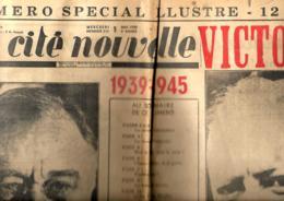 La Cité Nouvelle 9/5/1945  N° De La Victoire  12 Pages (articles De Jacques Leclercq Et William Ugeux)  (Belgique) - Journaux - Quotidiens
