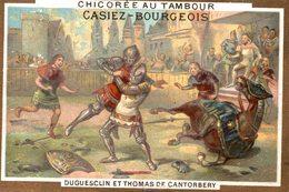 CHROMO CHICOREE AU TAMBOUR CASIEZ-BOURGEOIS CAMBRAI  DUGUESCLIN ET THOMAS DE CANTORBERY - Chromos