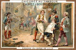 CHROMO CHICOREE AU TAMBOUR CASIEZ-BOURGEOIS CAMBRAI  EPISODE DU SIEGE DE LILLE - Chromos