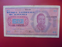 KATANGA 50 FRANCS 10-11-60 CIRCULE . ASSEZ RARE ! COTES:65-150-325$ - Congo