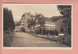OUDE  POSTKAART ZWITSERLAND - SCHWEIZ - SUISSE -   HOTEL SAENTIS - UNTERWASSER - SG St. Gall