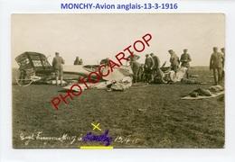 MONCHY-AVION Anglais-13-3-1916-Aviation-Fliegerei-Aircraft-CARTE PHOTO Allemande-Guerre 14-18-1 WK-62-MILITARIA- - 1914-1918: 1ère Guerre