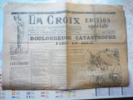 La Croix Edition Spéciale Jeudi 6 Mai 1897 L'Incendie Du Bazar De La Charité - Livres, BD, Revues