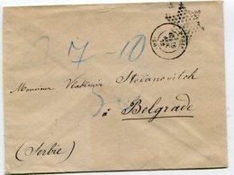 PARIS Env. Du 16/11/1872 Non Affranchie Avec Etoile Pleine Pour BELGRADE ( Suite Descriptif) 2 Scans - Postmark Collection (Covers)