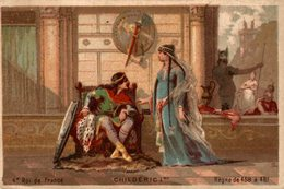 CHROMO  CHILDERIC 1er 4e ROI DE FRANCE  REGNE DE 458 - 481 - Other