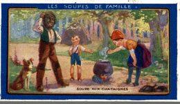 CHROMO  AU PLANTEUR DE CAIFFA  LES SOUPES DE FAMILLE  SOUPE AUX CHATAIGNES - Trade Cards