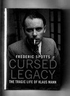 Frederic Spotts. Cursed Legacy. The Tragic Life Of Klaus Mann. - Europe