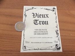Etiquette « Vin De Pays Côteaux De Miramont - Vieux Trou - Montréal (11)» - Languedoc-Roussillon