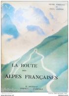 LA ROUTE DES ALPES FRANCAISES Par  Henri FERRAND Et Paul GUITON - Rhône-Alpes