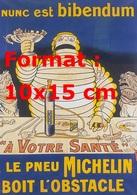 Reproduction D'une Photographie D'une Affiche Publicitaire Nunc Est Bibendum Le Pneu Michelin Boit L'obstacle - Reproductions