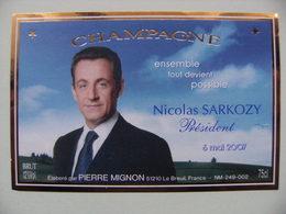 Etiquette Champagne Président Nicolas Sarkozy - Etablissements P.Mignon Le Breuil 51 - Marne   A Voir ! - Politica (vecchia E Nuova)