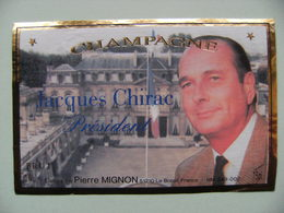 Etiquette Champagne Président Jacques Chirac - Etablissements P.Mignon Le Breuil 51 - Marne   A Voir ! - Politica (vecchia E Nuova)