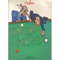 CABU: TONTON ACCRO, Editions: Albin MICHEL (1988) - Cabu