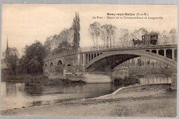 BRAY-SUR-SEINE  -  Le Pont - Départ De La Correspondance De Longueville - Bray Sur Seine