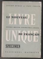 LE NOUVEAU LIVRE UNIQUE DE FRANCAIS - DUMAS, COLIN - SUPERBES ILLUSTRATIONS - 1ERE EDITION HACHETTE 1963 - A VOIR - Books, Magazines, Comics
