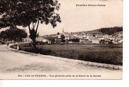 LAC Ou VILLERS - Vue Générale Prise De La Route De La Suisse - Otros Municipios
